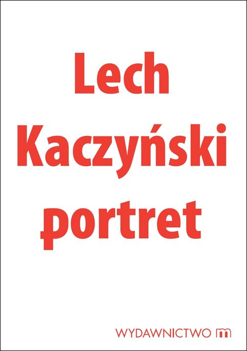 Lech Kaczyński portret - Ebook (Książka na Kindle) do pobrania w formacie MOBI