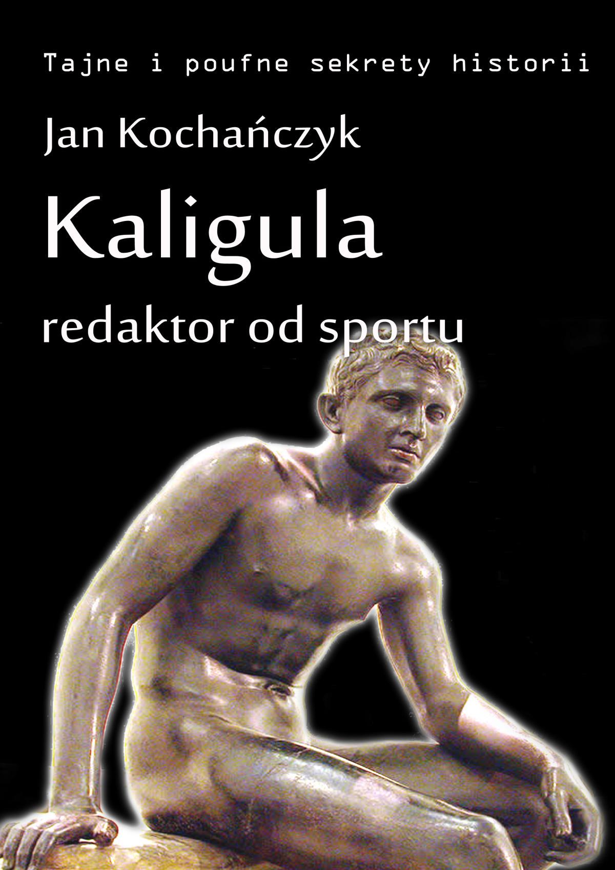 Kaligula - redaktor od sportu - Ebook (Książka EPUB) do pobrania w formacie EPUB