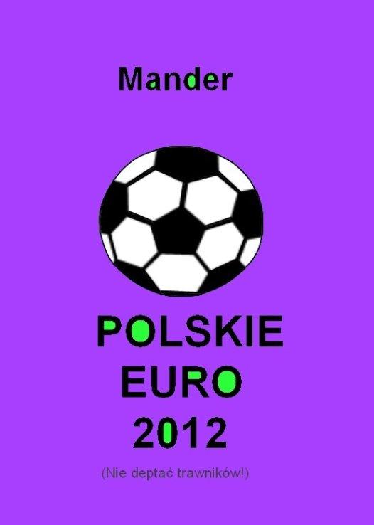 Polskie euro 2012. Nie deptać trawników - Ebook (Książka na Kindle) do pobrania w formacie MOBI