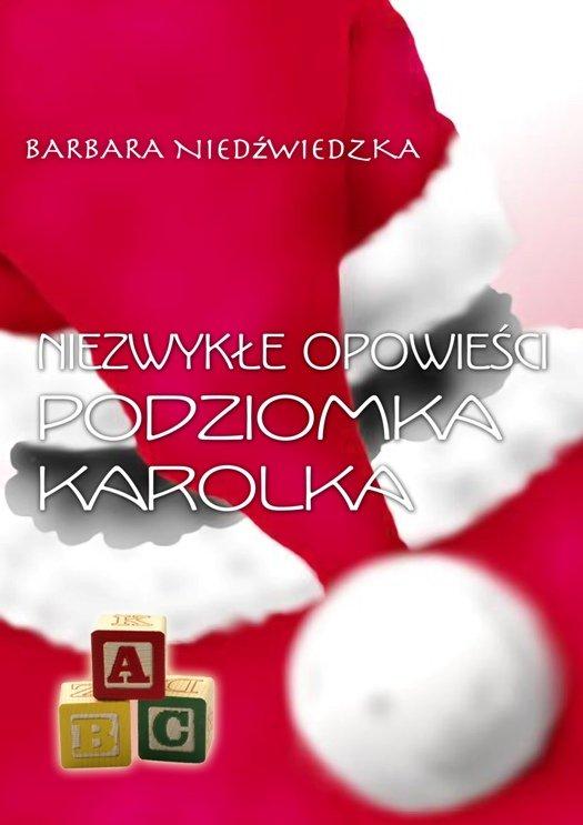 Niezwykłe opowieści Podziomka Karolka - Ebook (Książka EPUB) do pobrania w formacie EPUB