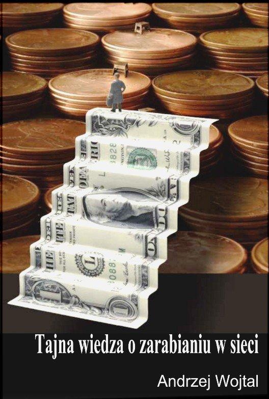 Tajna wiedza o zarabianiu w sieci - Ebook (Książka EPUB) do pobrania w formacie EPUB
