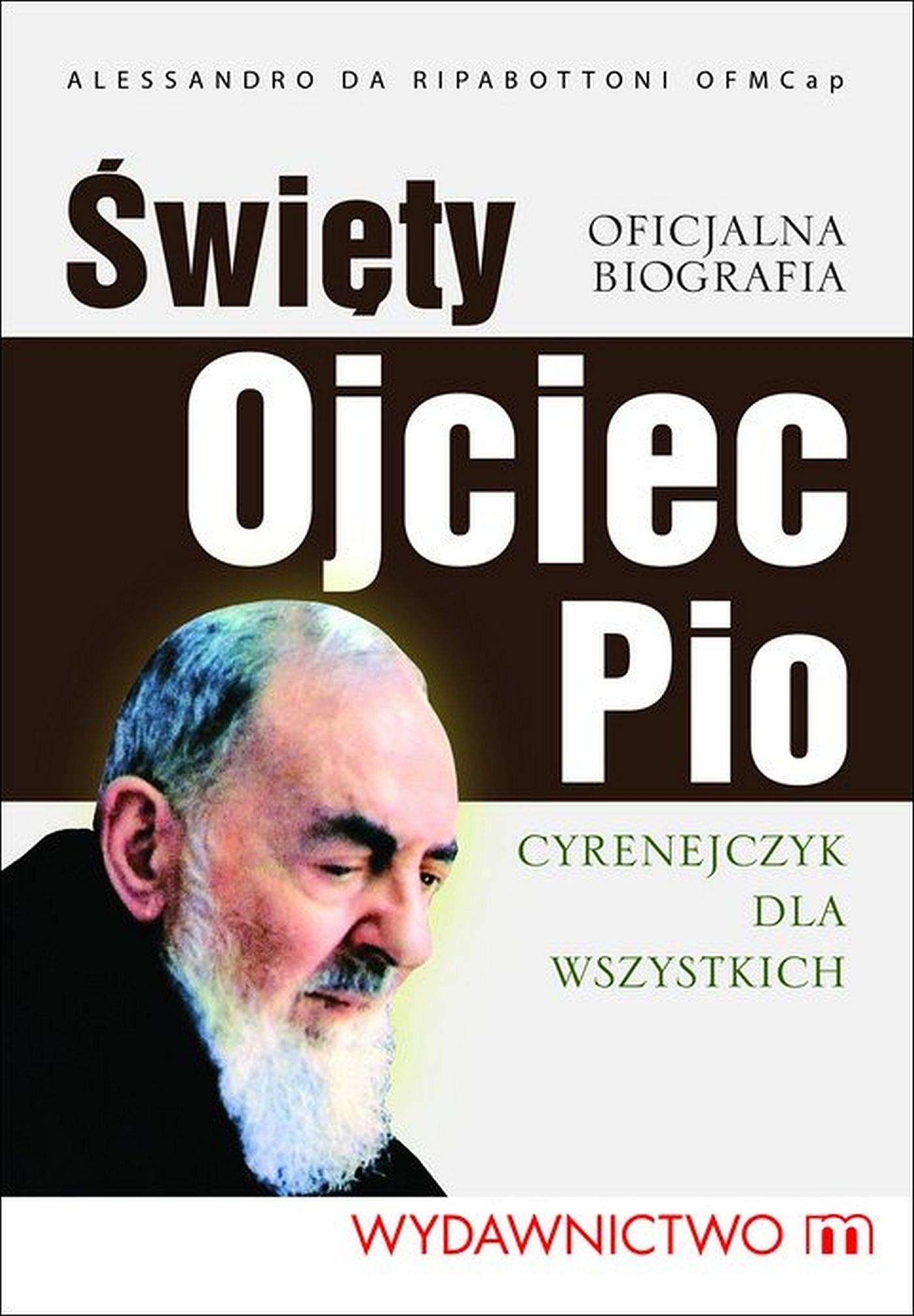 Święty Ojciec Pio. Cyrenejczyk dla wszystkich - Ebook (Książka EPUB) do pobrania w formacie EPUB