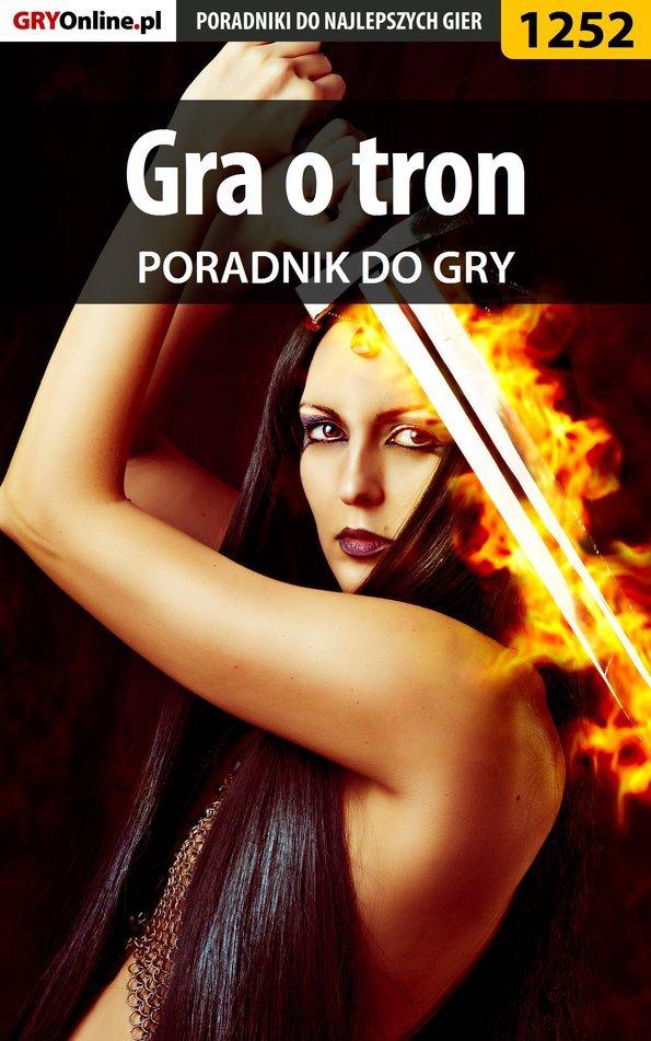 Gra o tron - poradnik do gry - Ebook (Książka PDF) do pobrania w formacie PDF
