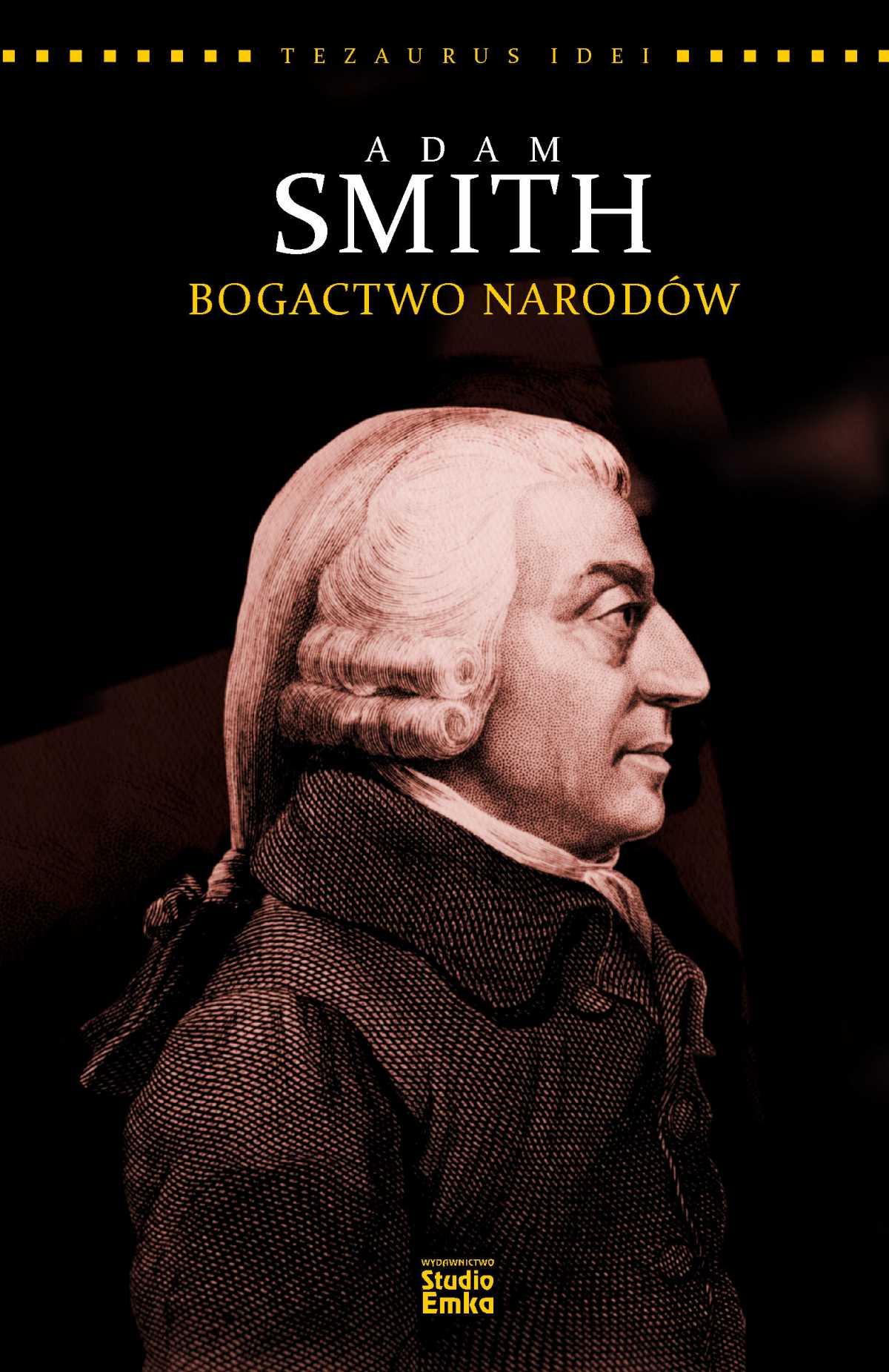 Seria Tezaurus Idei. Adam Smith. Bogactwo narodów - Ebook (Książka EPUB) do pobrania w formacie EPUB