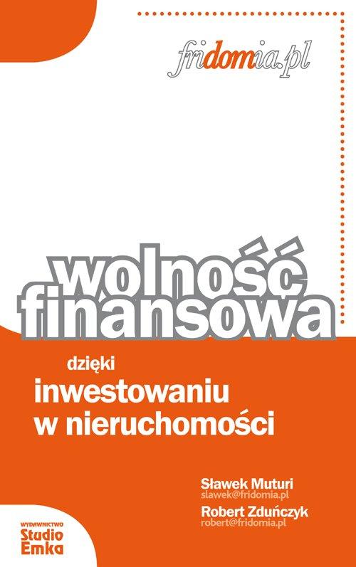 Wolność finansowa dzięki inwestowaniu w nieruchomości - Ebook (Książka EPUB) do pobrania w formacie EPUB