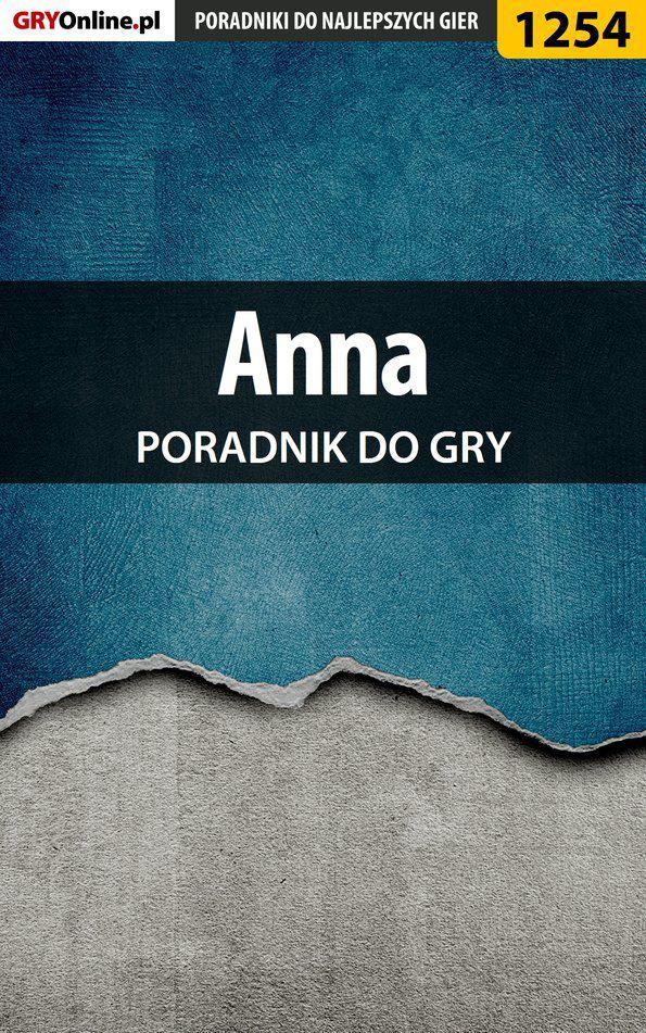 Anna - poradnik do gry - Ebook (Książka PDF) do pobrania w formacie PDF
