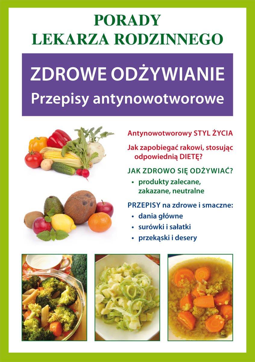 Zdrowe odżywianie. Przepisy antynowotworowe. Porady lekarza rodzinnego - Ebook (Książka PDF) do pobrania w formacie PDF