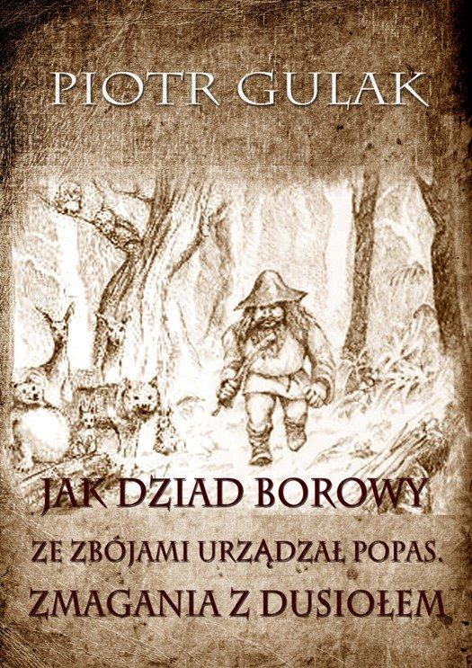 Jak Dziad Borowy ze zbójami urządzał popas. Zmagania z Dusiołem - Ebook (Książka EPUB) do pobrania w formacie EPUB