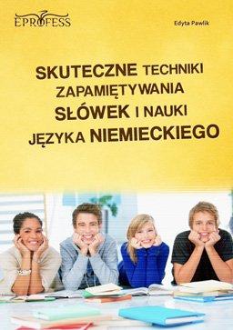 Skuteczne Techniki Zapamiętywania Słówek i Nauki Języka Niemieckiego - Ebook (Książka PDF) do pobrania w formacie PDF