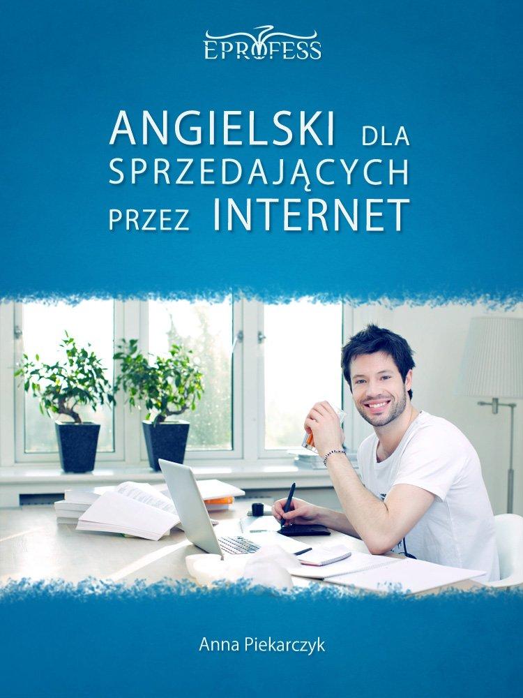Angielski Dla Sprzedających Przez Internet - Ebook (Książka EPUB) do pobrania w formacie EPUB