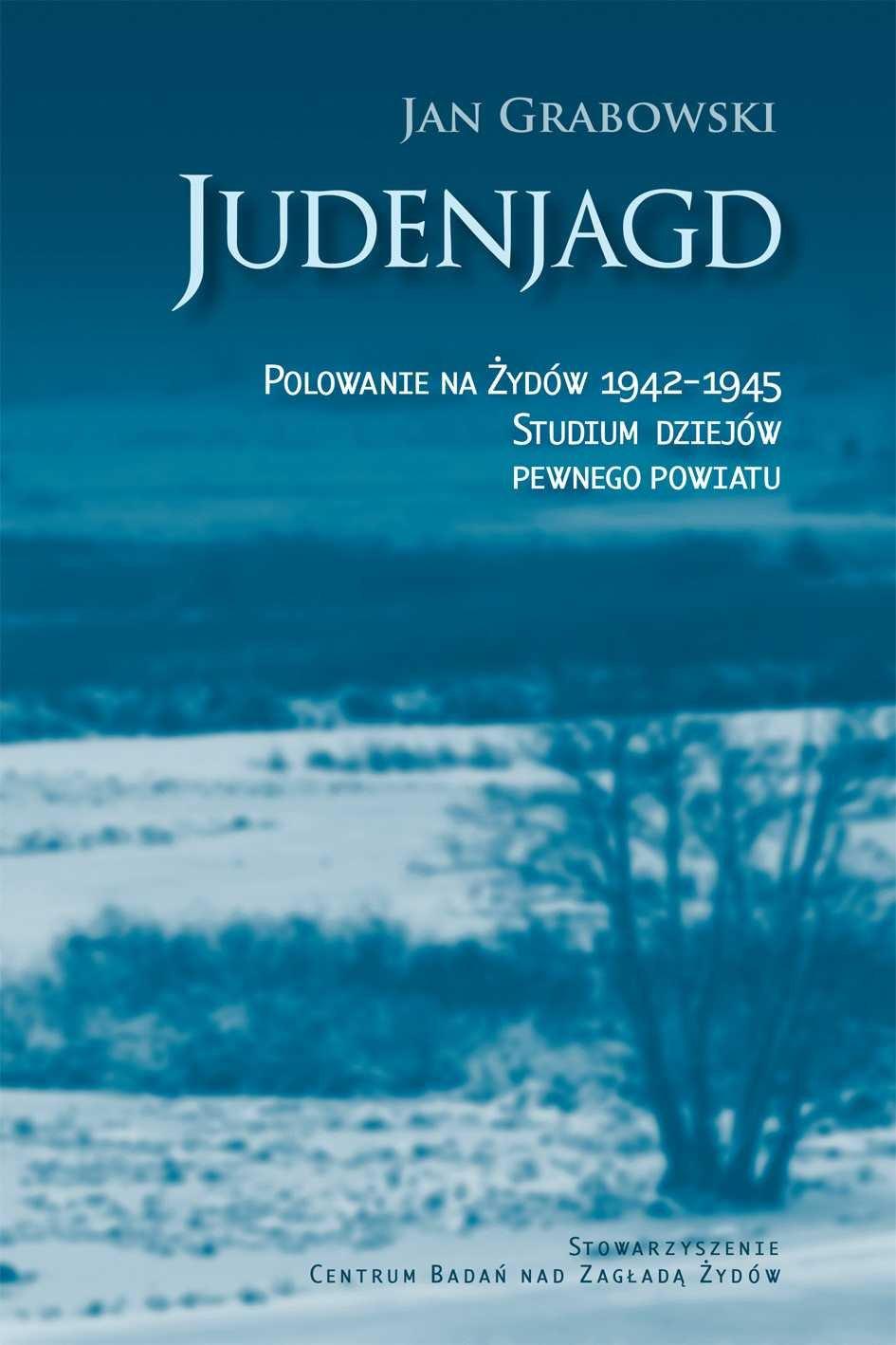 Judenjagd. Polowanie na Żydów 1942-1945. Studium dziejów pewnego powiatu - Ebook (Książka na Kindle) do pobrania w formacie MOBI