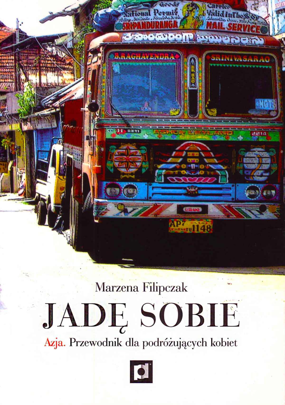 Jadę sobie. Azja. Przewodnik dla podróżujących kobiet - Ebook (Książka na Kindle) do pobrania w formacie MOBI