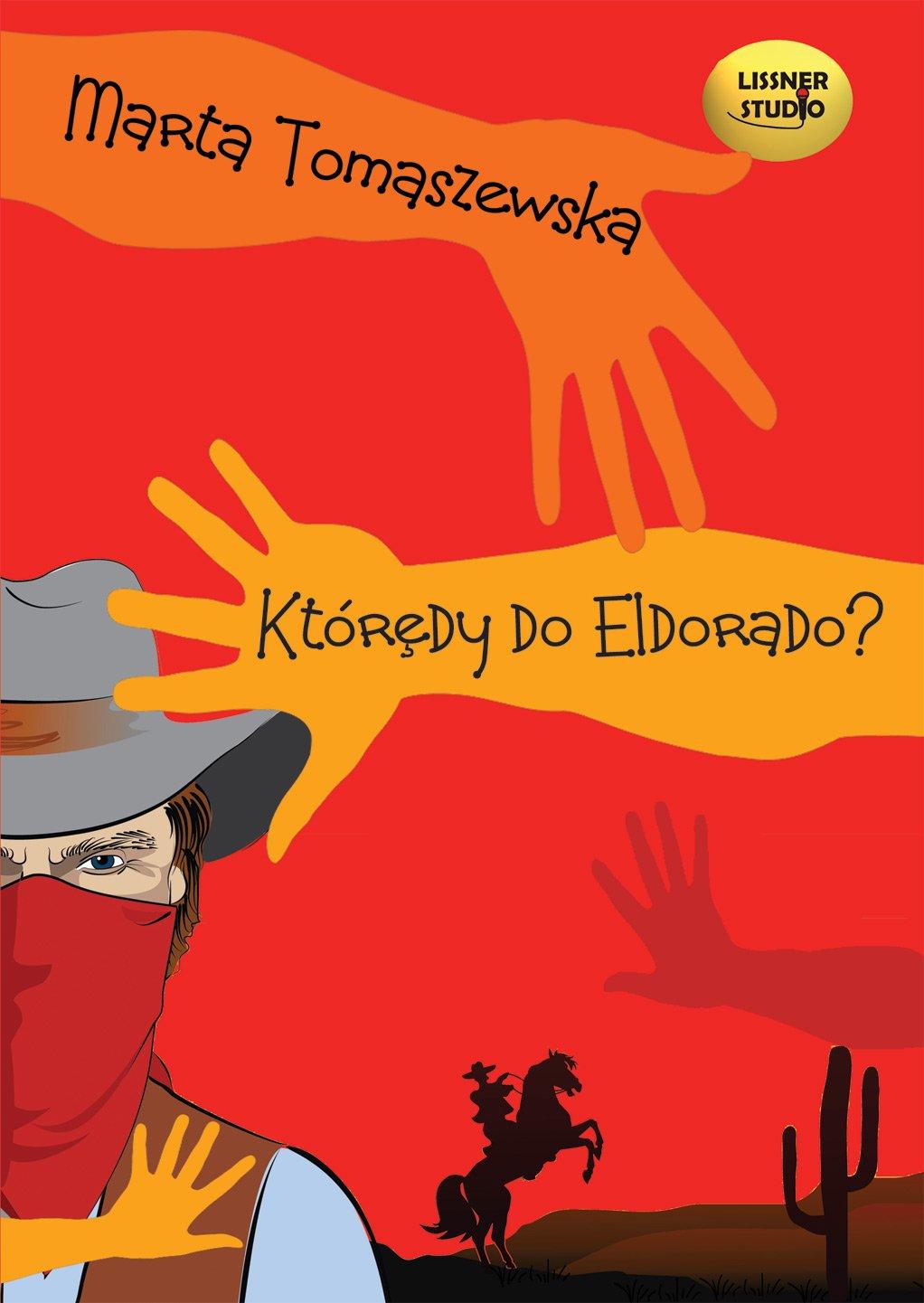 Którędy do Eldorado? - Audiobook (Książka audio MP3) do pobrania w całości w archiwum ZIP