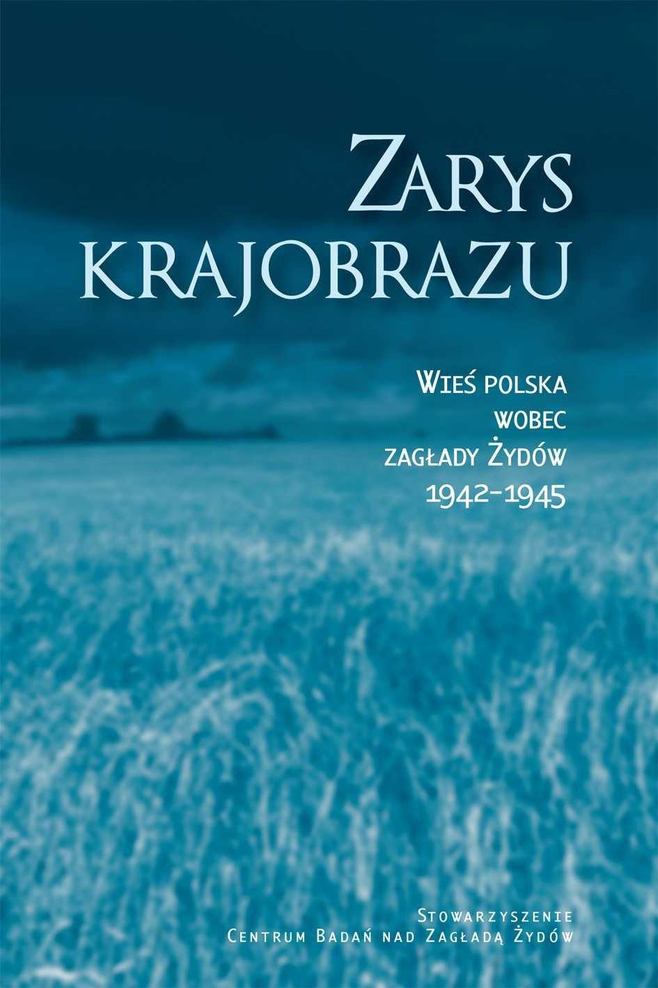 Zarys krajobrazu. Wieś polska wobec zagłady Żydów 1942–1945 - Ebook (Książka na Kindle) do pobrania w formacie MOBI