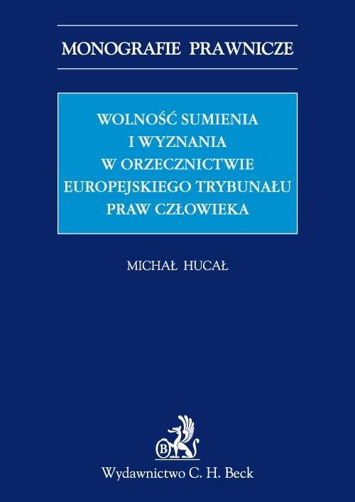 Wolność sumienia i wyznania w orzecznictwie Europejskiego Trybunału Praw Człowieka - Ebook (Książka PDF) do pobrania w formacie PDF