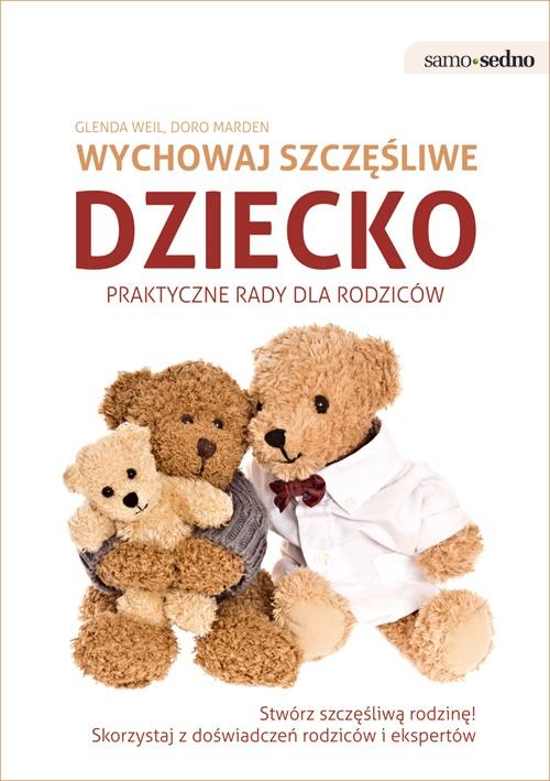 Wychowaj szczęśliwe dziecko - Ebook (Książka EPUB) do pobrania w formacie EPUB