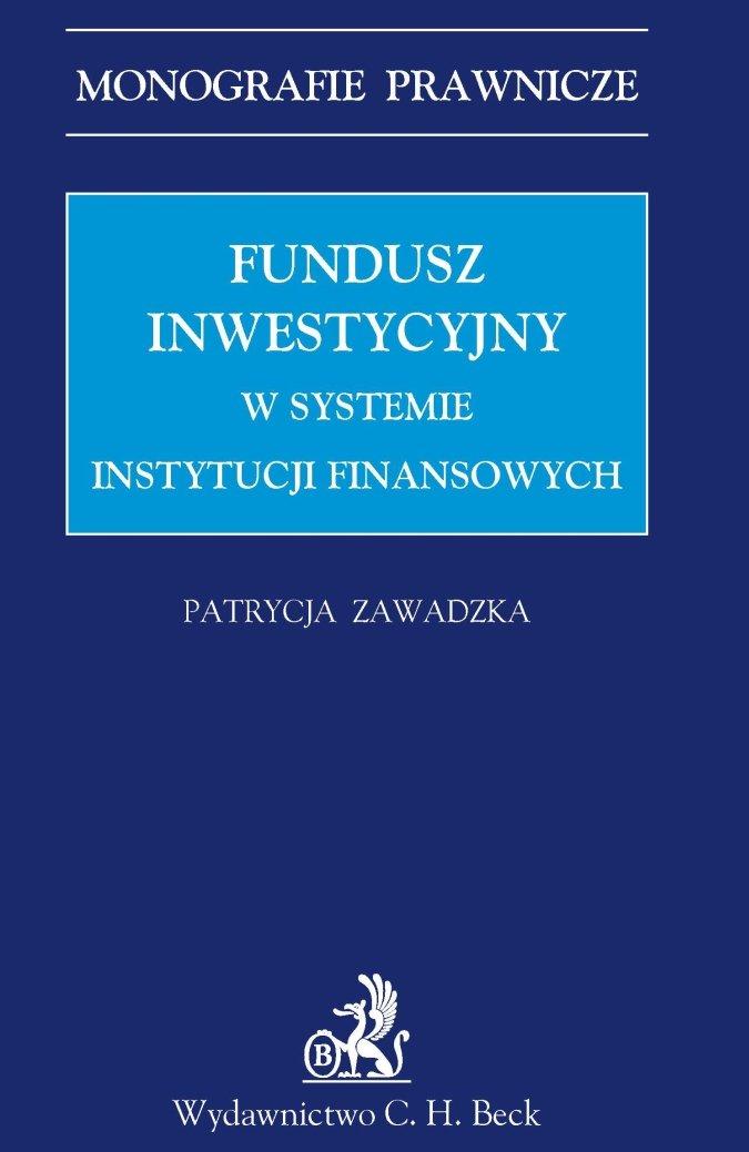 Fundusz inwestycyjny w systemie instytucji finansowych - Ebook (Książka PDF) do pobrania w formacie PDF
