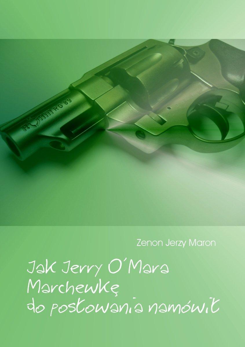 Jak Jerry O'Mara Marchewkę do posłowania namówił - Ebook (Książka EPUB) do pobrania w formacie EPUB