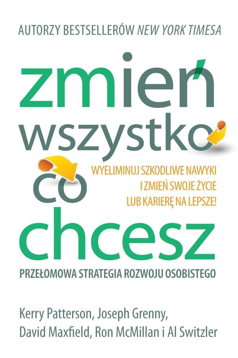 Zmień wszystko, co chcesz! Przełomowa strategia sukcesu osobistego. - Ebook (Książka EPUB) do pobrania w formacie EPUB
