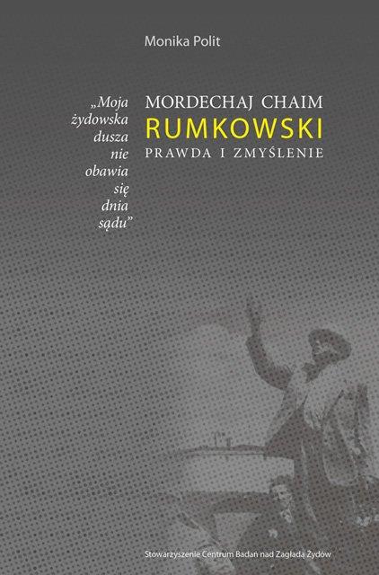 """""""Moja żydowska dusza nie obawia się dnia sądu."""" Mordechaj Chaim Rumkowski. Prawda i zmyślenie - Ebook (Książka EPUB) do pobrania w formacie EPUB"""