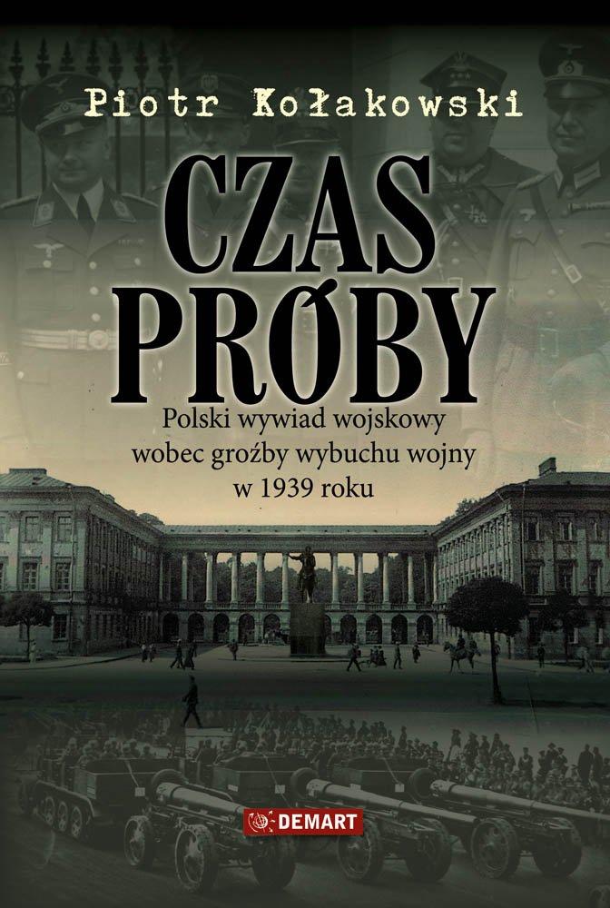 Czas próby. Polski wywiad wojskowy wobec groźby wybuchu wojny w 1939 r. - Ebook (Książka na Kindle) do pobrania w formacie MOBI