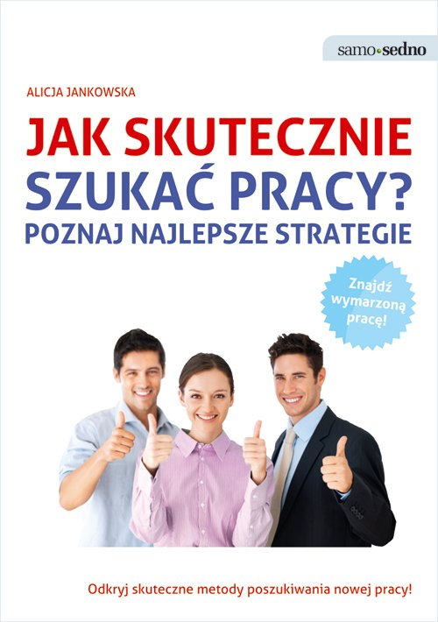 Samo Sedno. Jak skutecznie szukać pracy? - Ebook (Książka EPUB) do pobrania w formacie EPUB