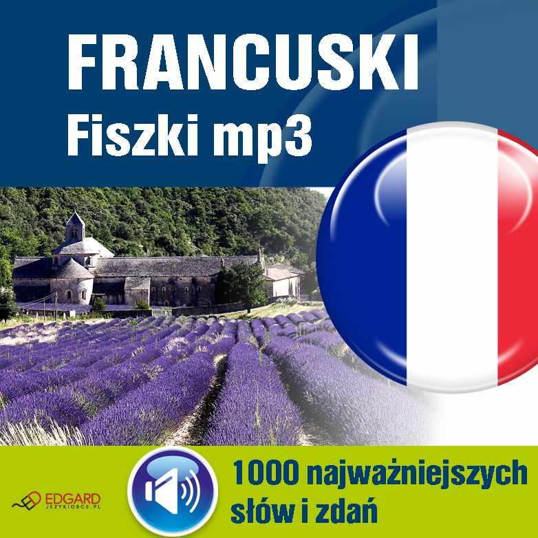 Francuski Fiszki mp3 1000 najważniejszych słów i zdań (nagrania mp3) - Audiobook (Książka audio MP3) do pobrania w całości w archiwum ZIP