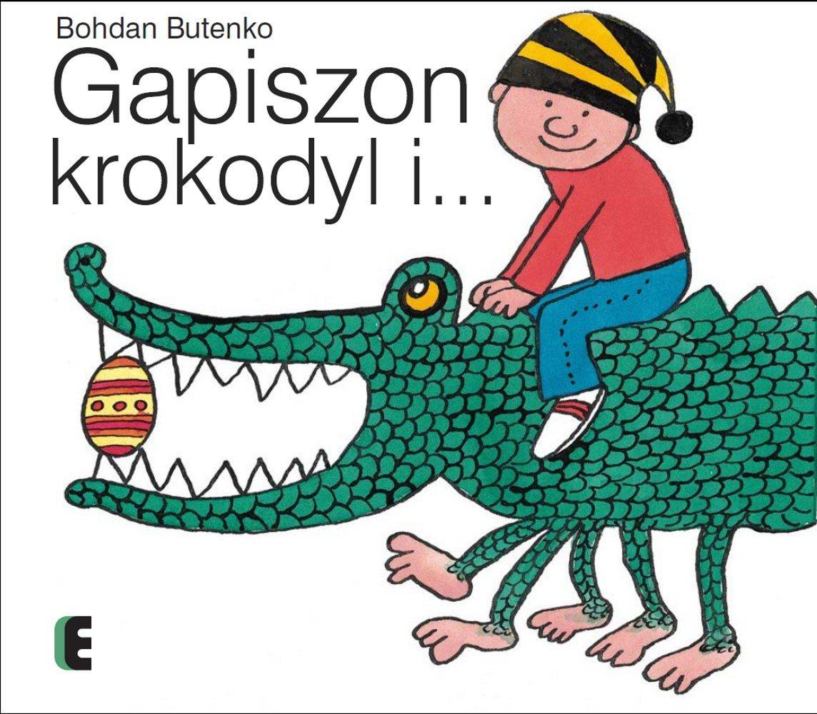 Gapiszon, krokodyl i... - Ebook (Książka PDF) do pobrania w formacie PDF