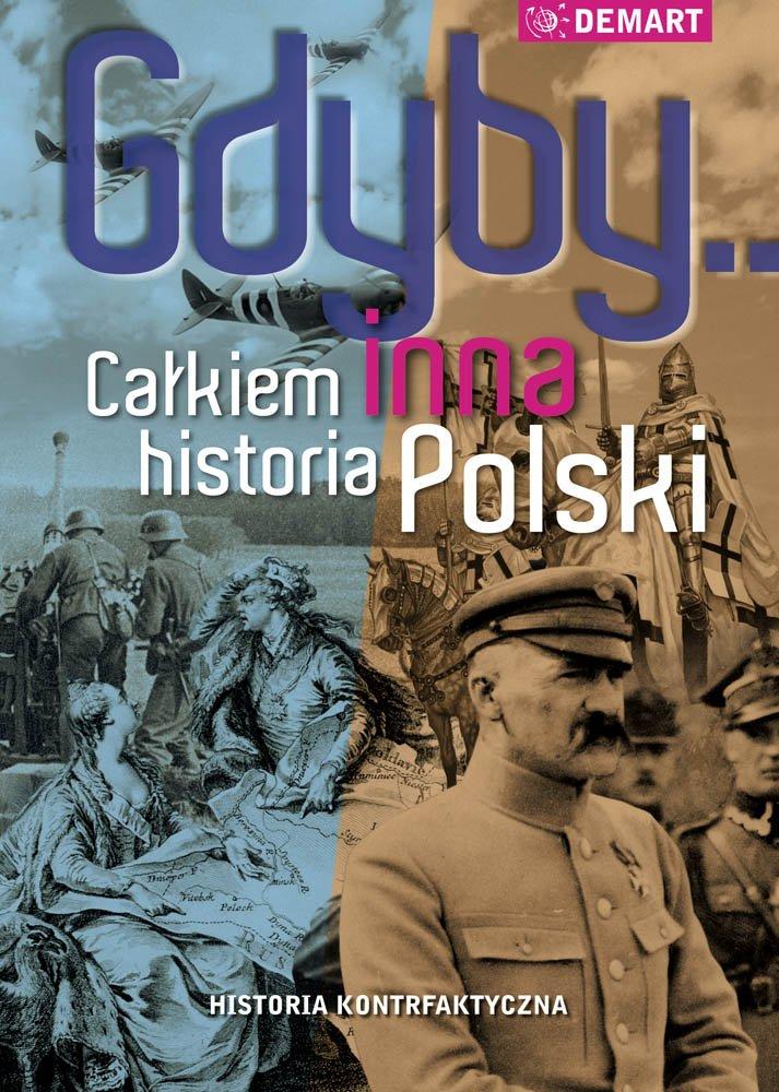 Gdyby... Całkiem inna historia Polski - Ebook (Książka na Kindle) do pobrania w formacie MOBI