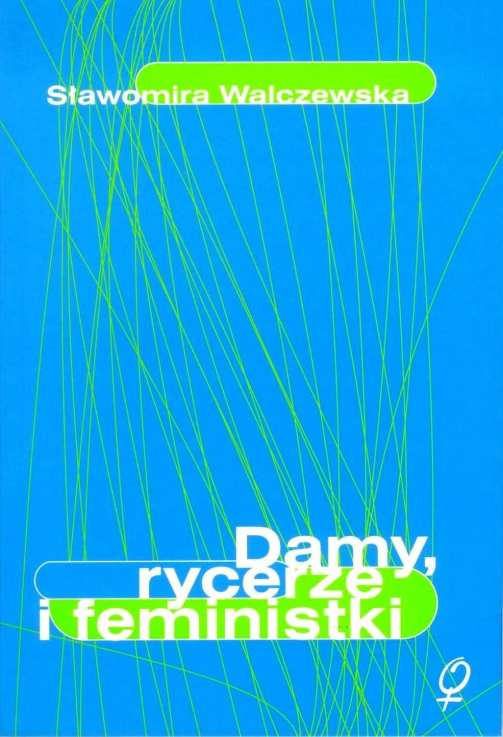 Damy, rycerze i feministki - Ebook (Książka EPUB) do pobrania w formacie EPUB