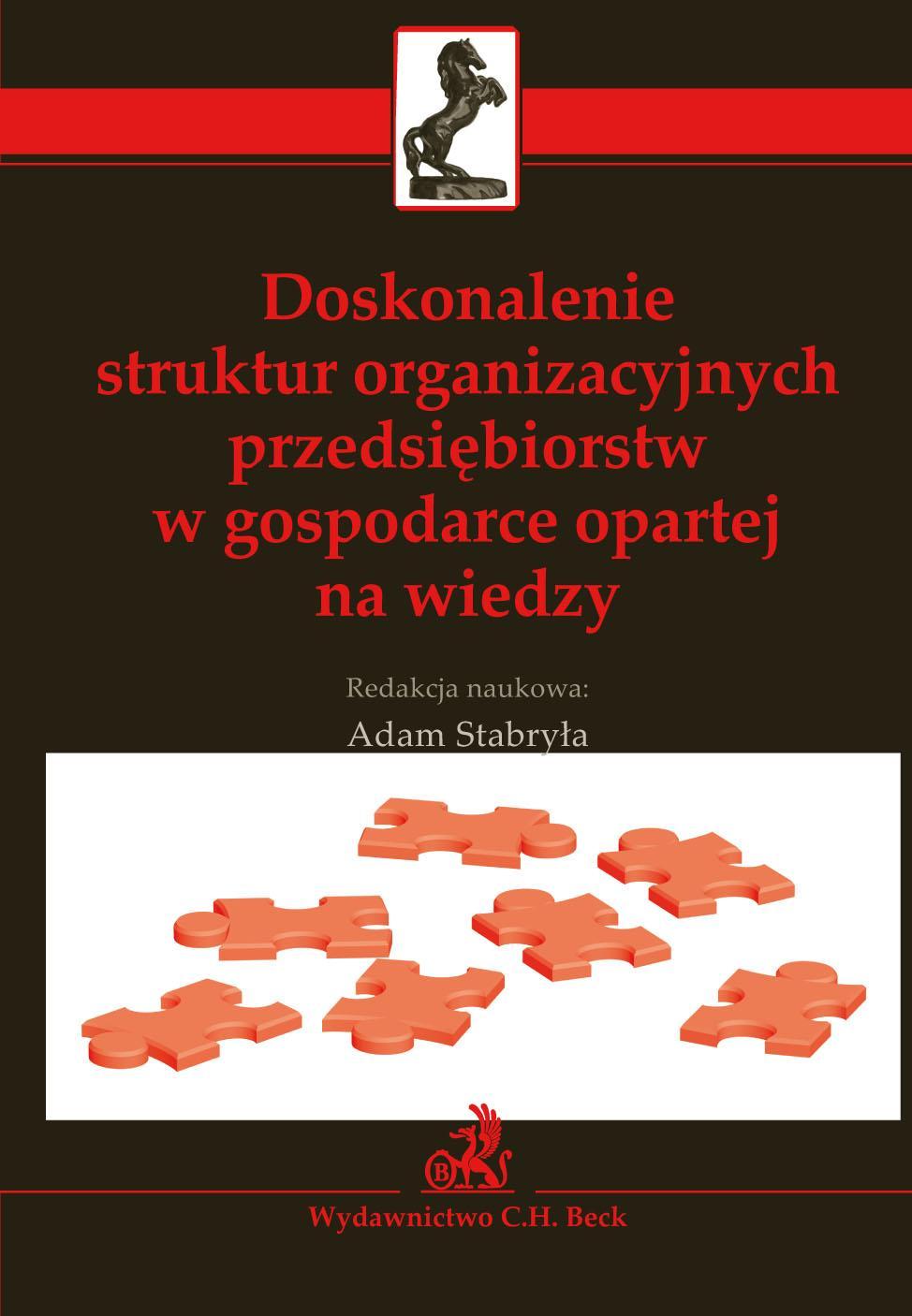 Doskonalenie struktur organizacyjnych przedsiębiorstw w gospodarce opartej na wiedzy - Ebook (Książka PDF) do pobrania w formacie PDF