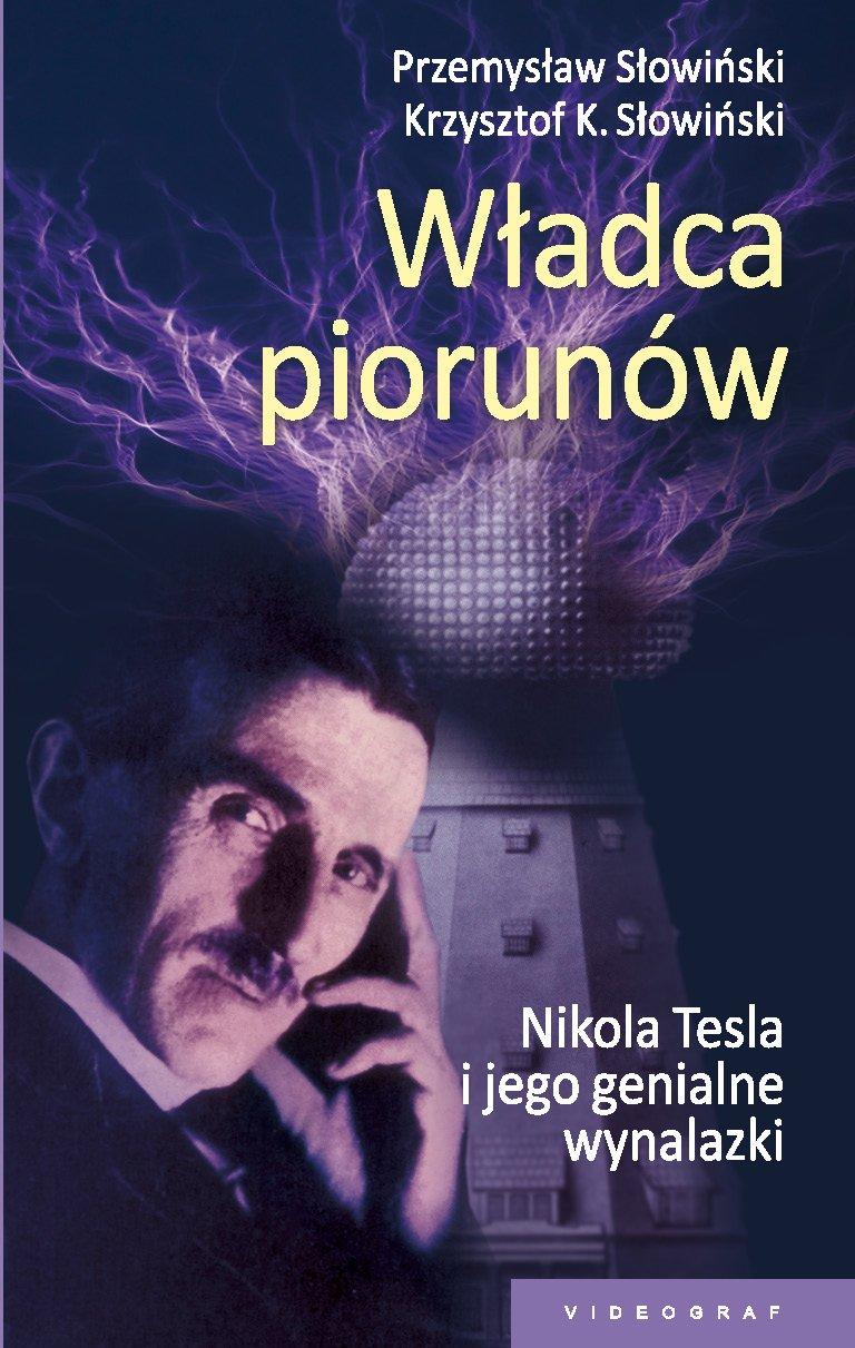 Władca piorunów. Nikola Tesla i jego genialne wynalazki - Ebook (Książka EPUB) do pobrania w formacie EPUB