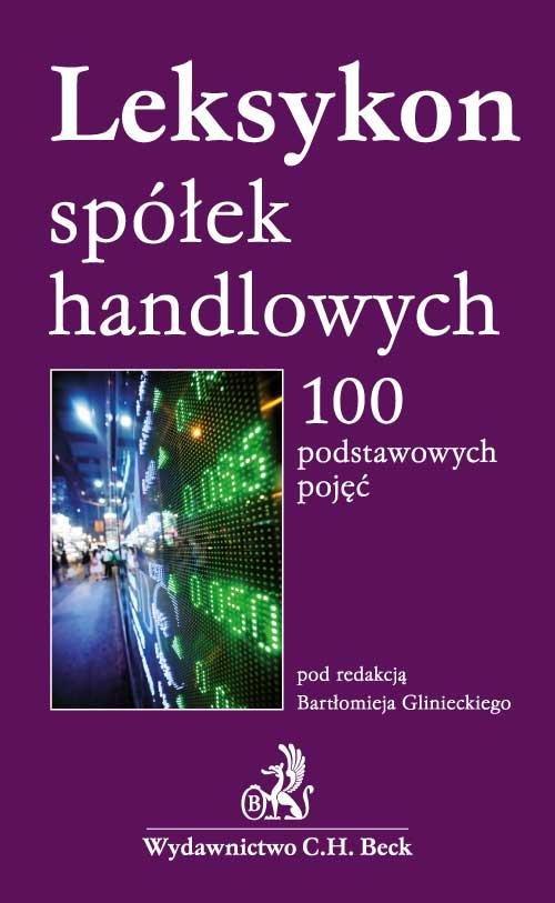 Leksykon spółek handlowych 100 podstawowych pojęć - Ebook (Książka PDF) do pobrania w formacie PDF