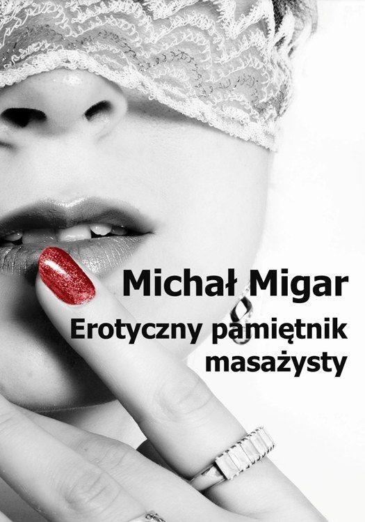 Erotyczny pamiętnik masażysty - Ebook (Książka na Kindle) do pobrania w formacie MOBI