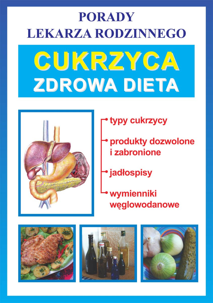 Cukrzyca. Zdrowa dieta. Porady lekarza rodzinnego - Ebook (Książka PDF) do pobrania w formacie PDF