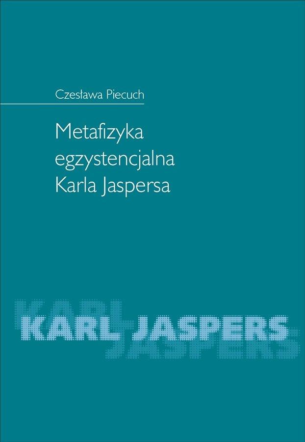 Metafizyka egzystencjalna Karla Jaspersa - Ebook (Książka PDF) do pobrania w formacie PDF