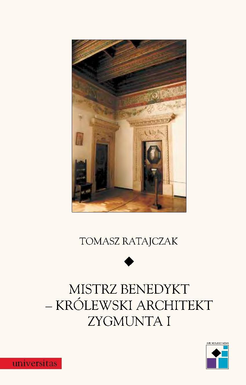 Mistrz Benedykt – królewski architekt Zygmunta I - Ebook (Książka PDF) do pobrania w formacie PDF