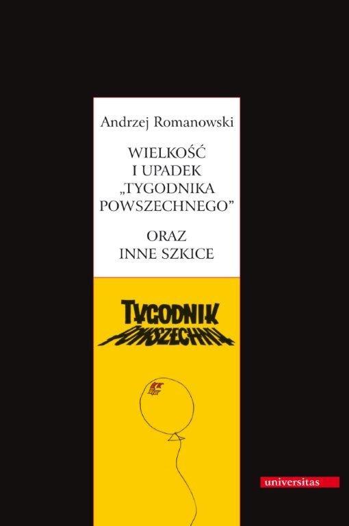 """Wielkość i upadek """"Tygodnika Powszechnego"""" oraz inne szkice - Ebook (Książka PDF) do pobrania w formacie PDF"""
