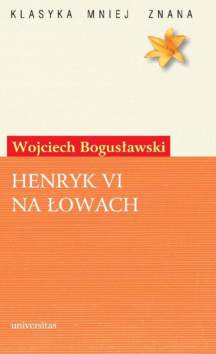 Henryk VI na łowach - Ebook (Książka PDF) do pobrania w formacie PDF