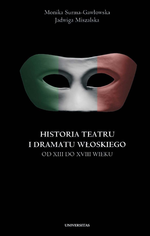 Historia teatru i dramatu włoskiego od XIII do XVIII wieku. Tom 1 - Ebook (Książka PDF) do pobrania w formacie PDF