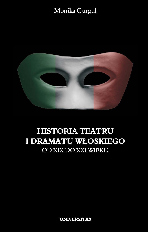 Historia teatru i dramatu włoskiego od XIX do XXI wieku. Tom 2 - Ebook (Książka PDF) do pobrania w formacie PDF