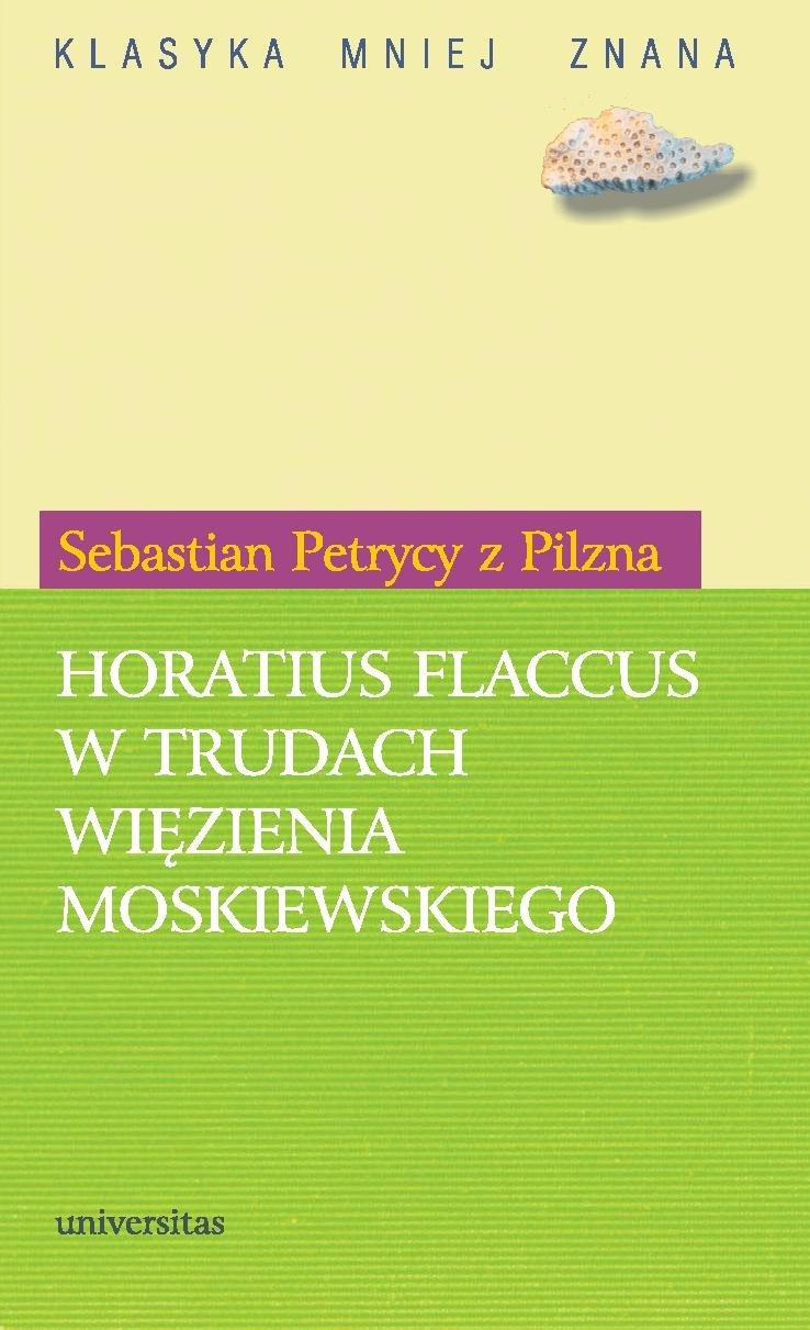 Horatius Flaccus w trudach więzienia moskiewskiego - Ebook (Książka PDF) do pobrania w formacie PDF