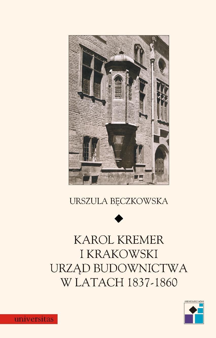 Karol Kremer i krakowski urząd budownictwa w latach 1837–1860 - Ebook (Książka PDF) do pobrania w formacie PDF