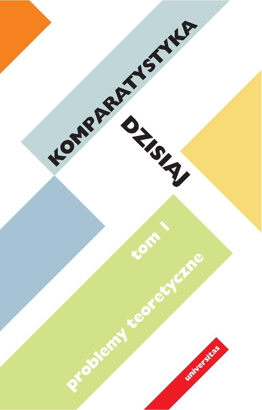 Komparatystyka dzisiaj. Tom 1 - Ebook (Książka PDF) do pobrania w formacie PDF