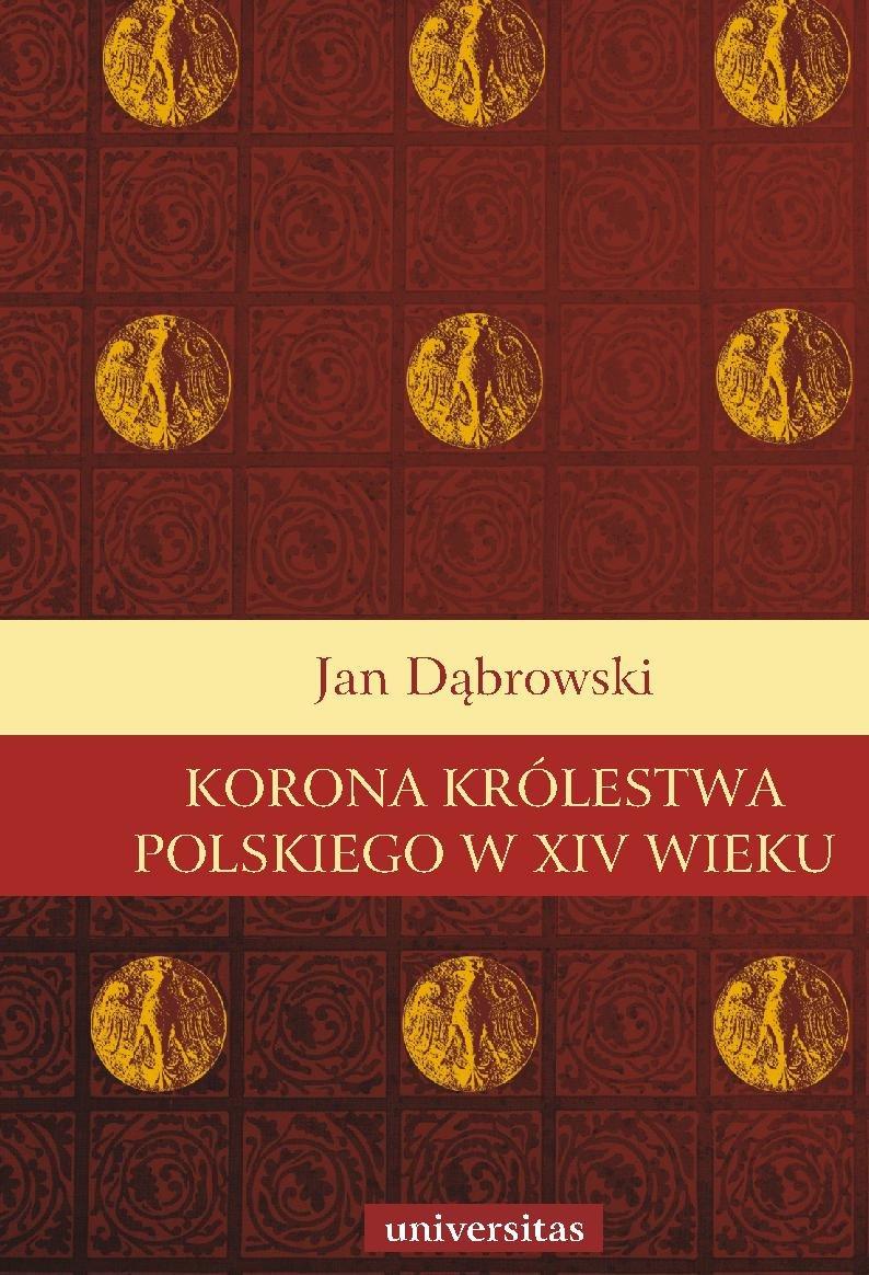 Korona Królestwa Polskiego w XIV wieku - Ebook (Książka PDF) do pobrania w formacie PDF