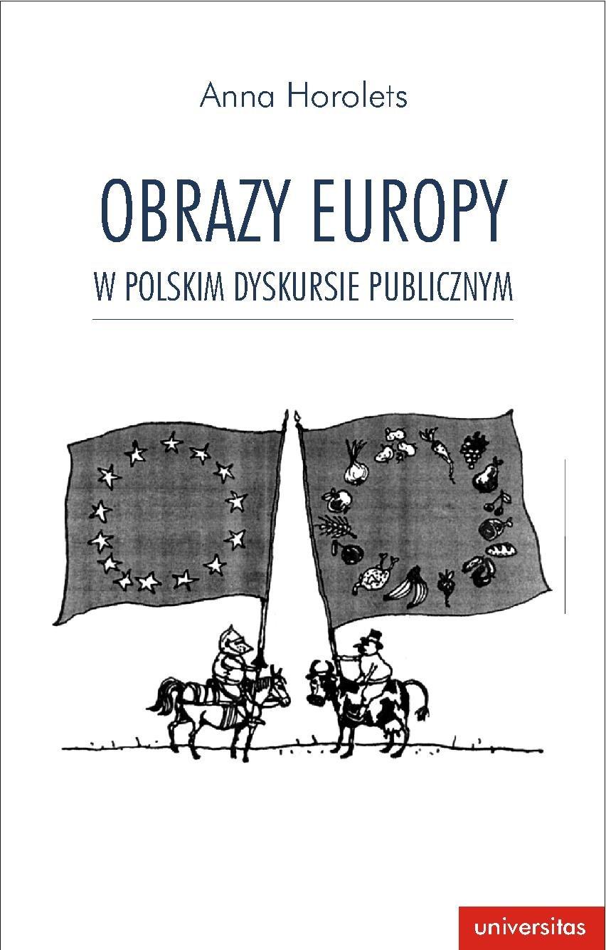 Obrazy Europy w polskim dyskursie publicznym - Ebook (Książka PDF) do pobrania w formacie PDF