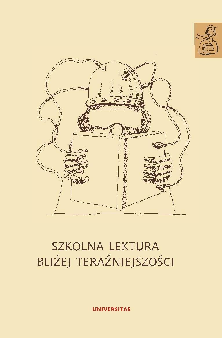 Szkolna lektura bliżej teraźniejszości - Ebook (Książka PDF) do pobrania w formacie PDF