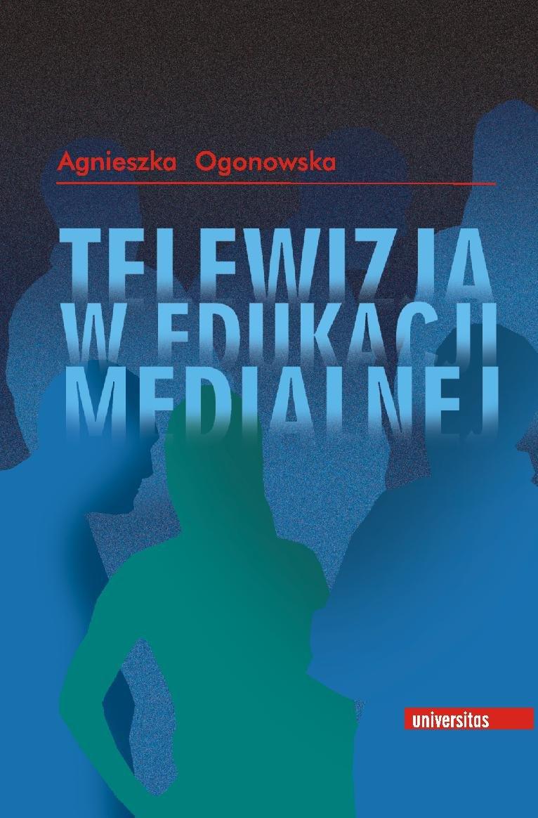 Telewizja w edukacji medialnej - Ebook (Książka PDF) do pobrania w formacie PDF
