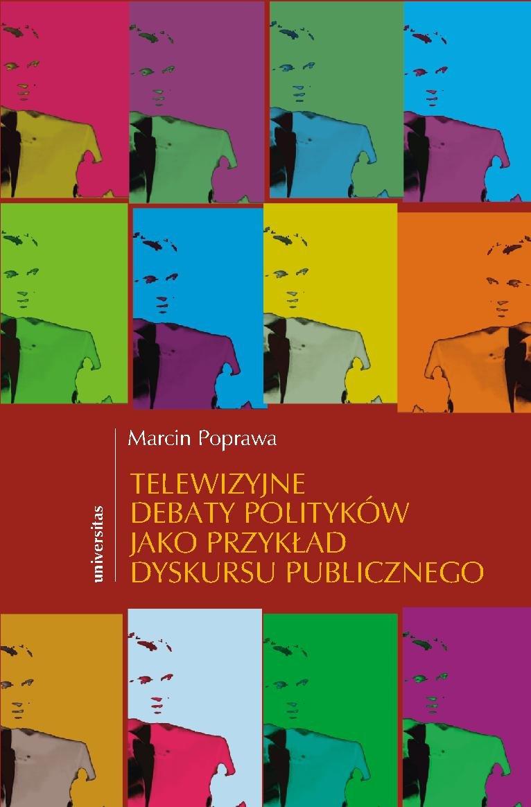 Telewizyjne debaty polityków jako przykład dyskursu publicznego - Ebook (Książka PDF) do pobrania w formacie PDF