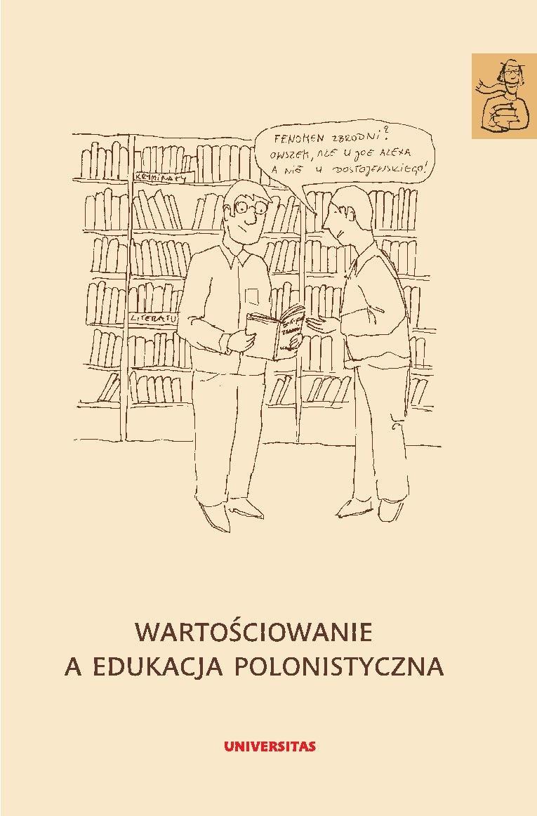 Wartościowanie a edukacja polonistyczna - Ebook (Książka PDF) do pobrania w formacie PDF